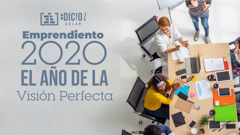 2020 el año de la visión perfecta Edicion Aular Emprendimiento Agencia Digital Publicidad nuevas tendencias