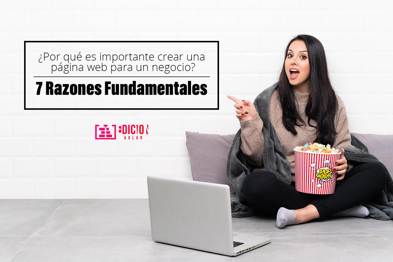¿Por qué es importante crear una página web? (7 razones fundamentales) - edicion aular - publicidad - seo - empresas